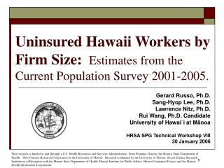 Uninsured Hawaii Workers by Firm Size: Estimates from the Current Population Survey 2001-2005.