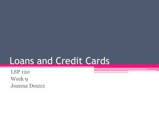 Loans and Credit Cards