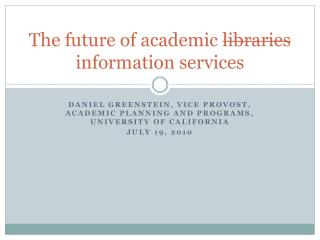 The future of academic  libraries  information services