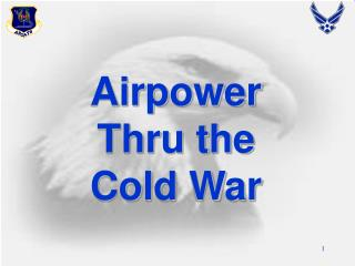 Airpower Thru the Cold War
