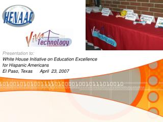 Presentation to: White House Initiative on Education Excellence for Hispanic Americans El Paso, Texas      April  23, 20