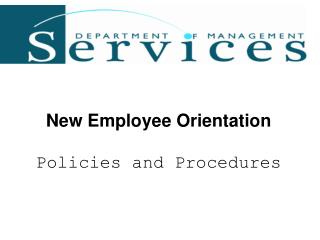 New Employee Orientation Policies and Procedures