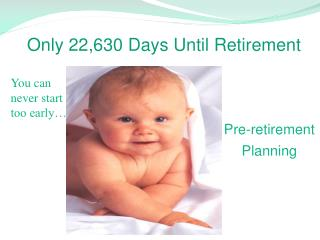 Only 22,630 Days Until Retirement