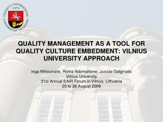 QUALITY MANAGEMENT AS A TOOL FOR QUALITY CULTURE EMBEDMENT: VILNIUS UNIVERSITY APPROACH