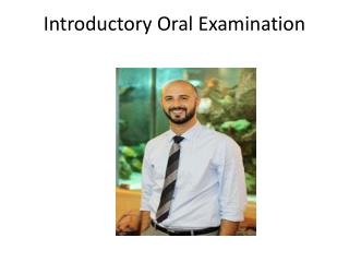 Introductory Oral Examination
