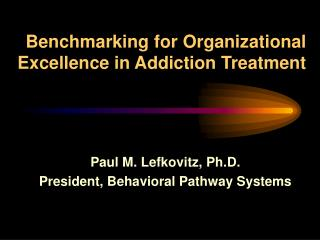 Benchmarking for Organizational Excellence in Addiction Treatment