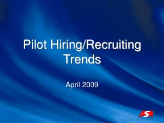 Pilot Hiring/Recruiting Trends