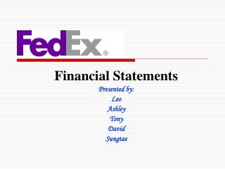 Financial Statements Presented by: Leo Ashley Tony David Sungtae