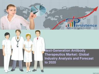 Global Next-Generation Antibody Therapeutics Market to 2020