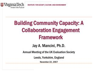 Building Community Capacity: A Collaboration Engagement Framework Jay A. Mancini, Ph.D.