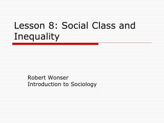 Lesson 8: Social Class and Inequality