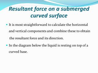 Resultant force on a submerged curved surface