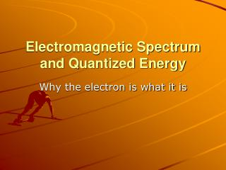 Electromagnetic Spectrum and Quantized Energy