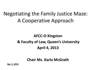 Negotiating the Family Justice Maze: A Cooperative Approach