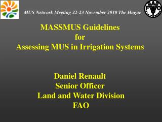 MASSMUS Guidelines  for  Assessing MUS in Irrigation Systems Daniel Renault  Senior Officer