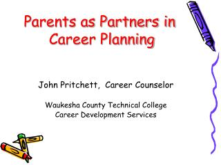 Parents as Partners in  Career Planning