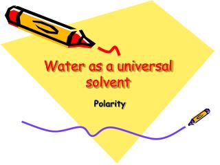 Water as a universal solvent