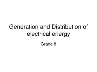 Generation and Distribution of electrical energy