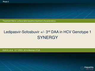 Ledipasvir-Sofosbuvir +/- 3 rd  DAA in HCV Genotype 1  SYNERGY