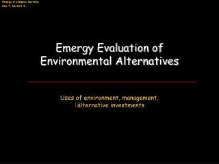 Emergy Evaluation of Environmental Alternatives