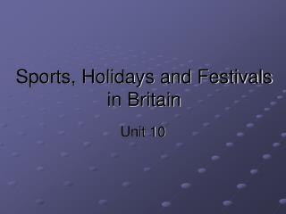 Sports, Holidays and Festivals in Britain