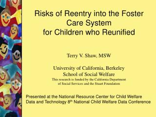 Risks of Reentry into the Foster Care System  for Children who Reunified  Terry V. Shaw, MSW