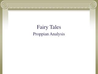 Fairy Tales  Proppian Analysis