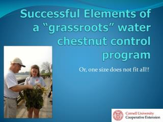 "Successful Elements of a ""grassroots"" water chestnut control program"