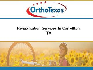 Rehabilitation Services In Carrollton, TX