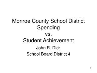 Monroe County School District Spending  vs.  Student Achievement
