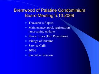 Brentwood of Palatine Condominium Board Meeting 5.13.2009