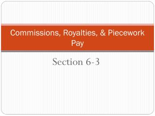 Commissions, Royalties, & Piecework Pay