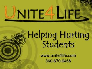 Helping Hurting Students unite4life 360-670-9468