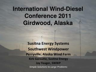 International Wind-Diesel Conference 2011 Girdwood, Alaska