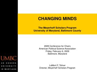CHANGING MINDS The Meyerhoff Scholars Program University of Maryland, Baltimore County