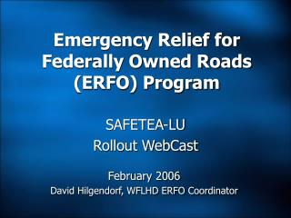 Emergency Relief for  Federally Owned Roads (ERFO) Program