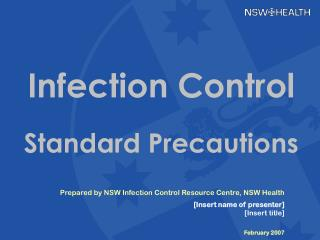Prepared by NSW Infection Control Resource Centre, NSW Health