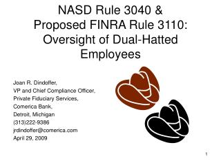 NASD Rule 3040 & Proposed FINRA Rule 3110: Oversight of Dual-Hatted Employees