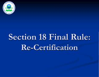 Section 18 Final Rule : Re-Certification