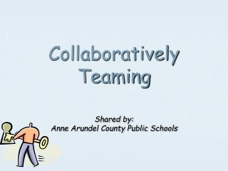 Collaboratively Teaming