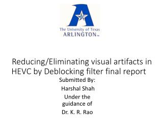 Reducing/Eliminating visual artifacts in HEVC by Deblocking filter final report