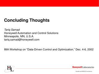 Concluding Thoughts Tariq Samad Honeywell Automation and Control Solutions Minneapolis, MN, U.S.A.