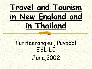 Travel and Tourism in New England and in Thailand