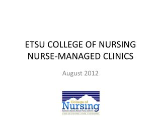 ETSU COLLEGE OF NURSING NURSE-MANAGED CLINICS
