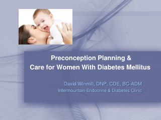 Preconception Planning & Care for Women With Diabetes Mellitus
