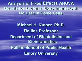 Analysis of Fixed  Effects  ANOVA Models for Factorial Experiments with No Data in Some Cells