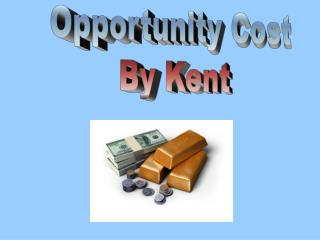 Opportunity Cost By Kent