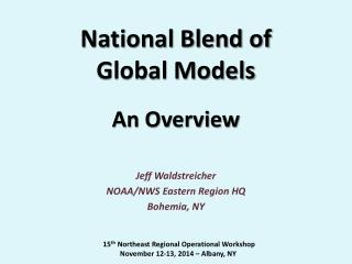 National Blend of  Global  Models An Overview
