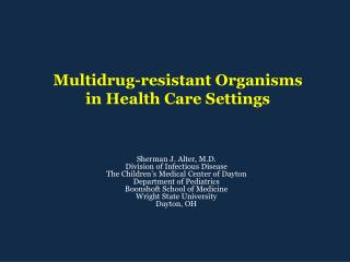 Multidrug-resistant Organisms  in Health Care Settings