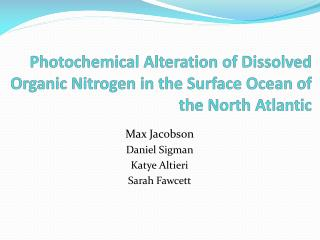 Photochemical Alteration of Dissolved Organic Nitrogen in the Surface Ocean of the North Atlantic